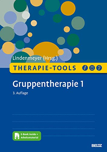 Therapie-Tools Gruppentherapie 1: Alkoholmissbrauch, Alltagsplanung, Ärger und Aggression, Bewerbungstraining, Depression, Ernährung und Gesundheit, ... Mit E-Book inside (Beltz Therapie-Tools)