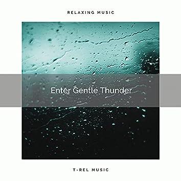 ! ! ! ! ! ! ! ! ! ! Enter Gentle Thunder