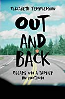 Out and Back: Essays on a Family in Motion