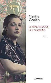Le Rendez-vous des Gobelins par Martine Gozlan