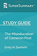 Study Guide: The Miseducation of Cameron Post by Emily M. Danforth (SuperSummary)