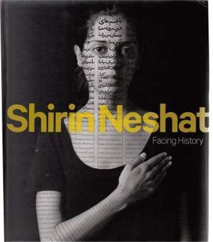 Shirin Neshat: Facing History (SMITHSONIAN BOO)
