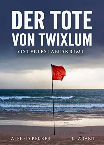 Buchseite und Rezensionen zu 'Der Tote von Twixlum. Ostfrieslandkrimi (Kommissar Steen ermittelt 6)' von Bekker, Alfred