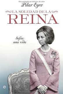 La soledad de la Reina - Sofia: una vida (Biografias Y