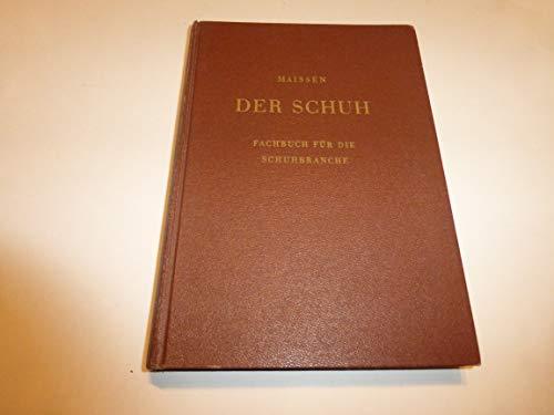 Der Schuh. Fachbuch für die Schuhbranche. Geschichte. Materialkunde. Warenkunde. Berufskunde. Verkaufskunde. Original-Leinenband.