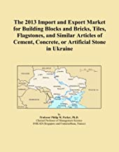 The 2013 Import and Export Market for Building Blocks and Bricks, Tiles, Flagstones, and Similar Articles of Cement, Concrete, or Artificial Stone in Ukraine
