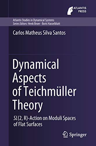 Dynamical Aspects of Teichmüller Theory: SL(2,R)-Action on Moduli Spaces of Flat Surfaces (Atlantis...