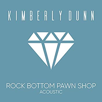 Rock Bottom Pawn Shop (Acoustic)