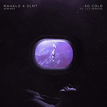 So Cold (feat. Lily Denning) [Remixes]