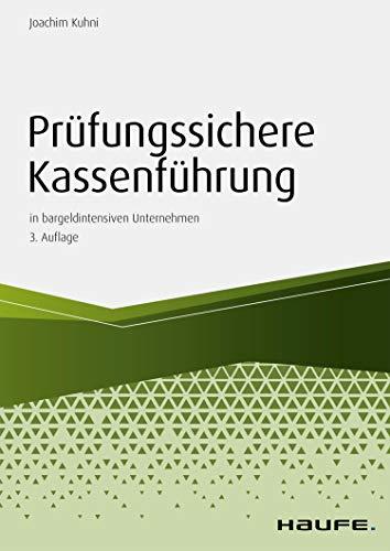 Prüfungssichere Kassenführung in bargeldintensiven Unternehmen (Haufe Fachbuch)