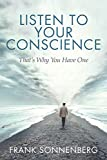 Listen to Your Conscience: That's Why You Have One
