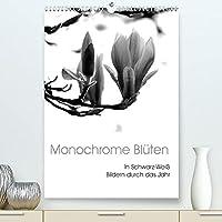 Monochrome Blueten - In Schwarz-Weiss Bildern durch das Jahr (Premium, hochwertiger DIN A2 Wandkalender 2022, Kunstdruck in Hochglanz): Blueten in Schwarz-Weiss Bildern (Monatskalender, 14 Seiten )