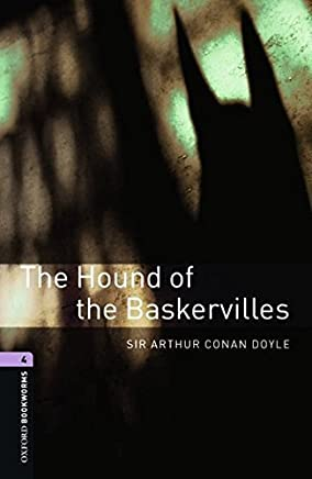 Oxford Bookworms Library: The Hound of the Baskervilles: Level 4: 1400-Word Vocabulary (Oxford Bookworms Library, Crime & Mystery) by Sir Arthur Conan Doyle(2008-03-15)
