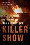 Killer Show: The Station Nightclub Fire, America's Deadliest Rock Concert (English Edition)