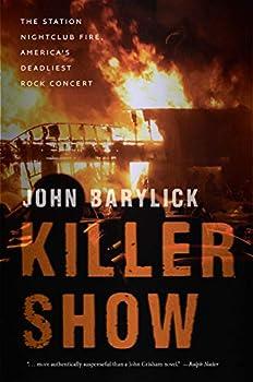 Killer Show  The Station Nightclub Fire America's Deadliest Rock Concert
