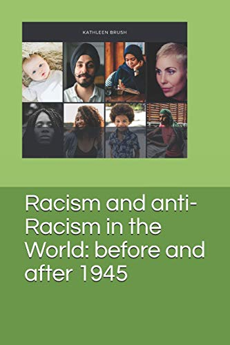 Racism and anti-Racism in the World: before and after 1945
