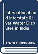 International and Interstate River Water Disputes in India