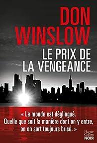 Le prix de la vengeance de Don Winslow - Editions Harper Collins Noir