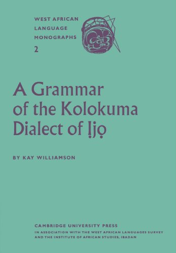 Compare Textbook Prices for A Grammar of the Kolokuma Dialect of Ijo West African Language Monographs 1 Edition ISBN 9780521175265 by Williamson, Kay