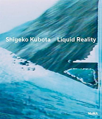 Shigeko Kubota: Liquid Reality