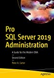 Pro SQL Server 2019 Administration: A Guide for the Modern DBA (English Edition)