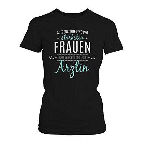 Fashionalarm Damen T-Shirt - Gott machte sie zur Ärztin | Fun Shirt mit Spruch als Geschenk Idee Doktorin Hausärztin Fachärztin Job Arbeit Beruf, Farbe:schwarz;Größe:M