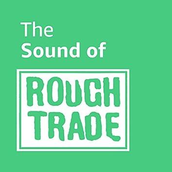 The Sound of Rough Trade