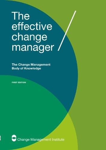 The Effective Change Manager: The Change Management Body of Knowledge (English Edition)