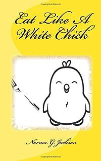 Eat Like A White Chick