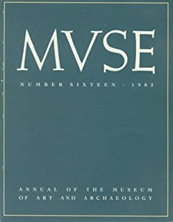 MVSE : Annual of the Museum of Art and Archaeology, University of Missouri at Columbia (Number 16, 1982)