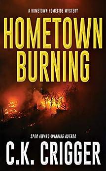 Hometown Burning (Hometown Homicide 2) by [C.K. Crigger]