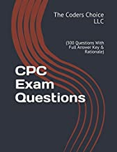CPC Exam Questions (300 Questions With Full Answer Key & Rationale)