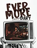 Evermore Secret Diary 120 Pages: Unique Secret Diary Top Design For Adult Woman For Relaxation