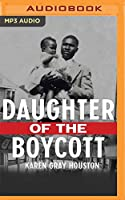Daughter of the Boycott: Carrying on a Montgomery Family's Civil Rights Legacy