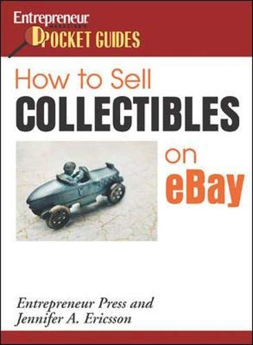 How to Sell Collectibles On eBay (Entrepreneur Magazine s Pocket Guides)