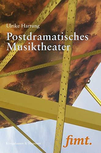 Postdramatisches Musiktheater (Thurnauer Schriften zum Musiktheater (fimt.))
