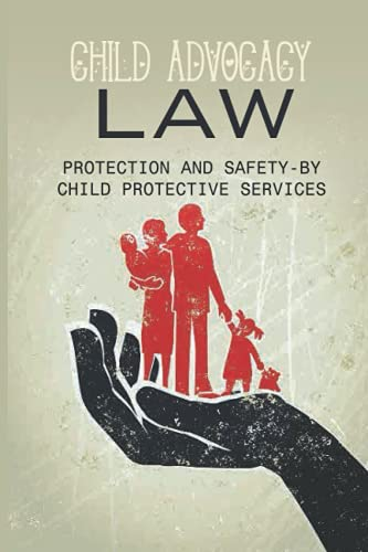 Compare Textbook Prices for Child Advocacy Law: Protection And Safety-By Child Protective Services: Family Law  ISBN 9798512873809 by Jackowiak, Beaulah