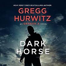 Dark Horse: An Orphan X Novel (Orphan X, Book 7)