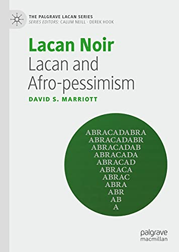 Lacan Noir: Lacan and Afro-pessimism (The Palgrave Lacan Series) (English Edition)
