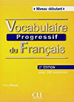 Vocabulaire Progressive Du Francais Niveau Debutant (Collec Progress)