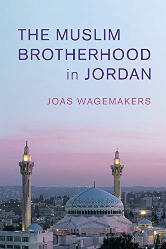 Compare Textbook Prices for The Muslim Brotherhood in Jordan Cambridge Middle East Studies, Series Number 60  ISBN 9781108813532 by Wagemakers, Joas
