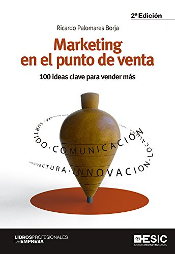 Marketing en el punto de venta. 100 ideas clave para vender más (Libros Profesionales)