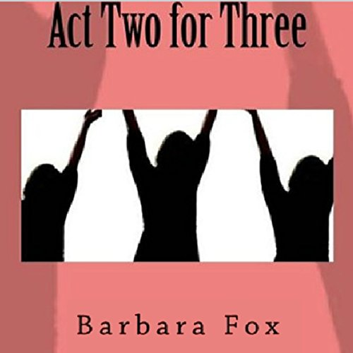 Act Two for Three audiobook cover art