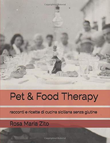 Pet & Food Therapy: racconti e ricette di cucina siciliana senza glutine