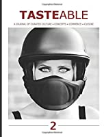 Tasteable: A Journal of Curated Culture, Concept, Commerce and Concepts