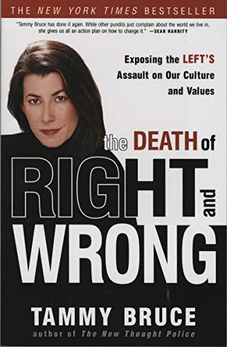Image of The Death of Right and Wrong: Exposing the Left's Assault on Our Culture and Values