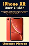 iPhone XR User Guide: The Complete and Illustrated Manual for Beginners and Seniors to Master Apple iPhone XR with Tips & Tricks for iOS 14.5 (English Edition)