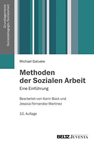 Methoden der Sozialen Arbeit: Eine Einführung (Grundlagentexte Sozialpädagogik/Sozialarbeit)