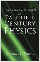 Landmark Experiments in Twentieth-Century Physics (Dover Science Books)