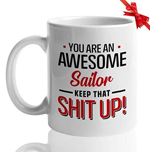 N\A Sailor Kaffeetasse - Sie sind EIN großartiger Seemann, halten Sie Diese Scheiße hoch - Beruf Beruf Beruf Arbeiten lustig einzigartig zuversichtlich Vertrauen Arbeitstraum